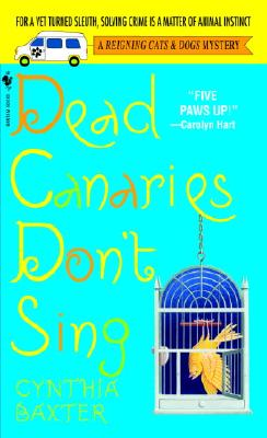 Dead Canaries Don't Sing: A Reigning Cats and Dogs Mystery Cover Image