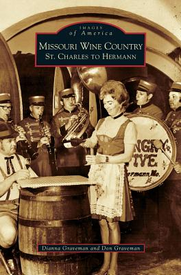Missouri Wine Country: St. Charles to Hermann Cover Image
