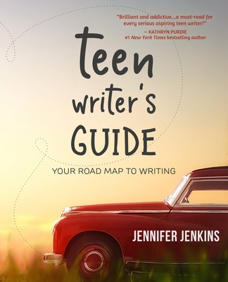 Teen Writer's Guide: Your Road Map to Writing Cover Image