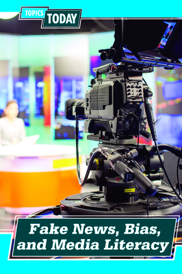 Fake News, Bias, and Media Literacy Cover Image
