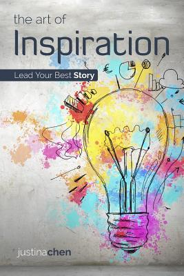 The Art of Inspiration: Lead Your Best Story Cover Image