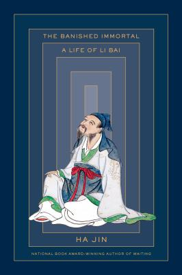 The Banished Immortal: A Life of Li Bai (Li Po) Cover Image