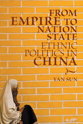 From Empire to Nation State: Ethnic Politics in China Cover Image