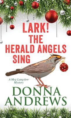 Lark! the Herald Angels Sing (Meg Langslow Mystery) Cover Image