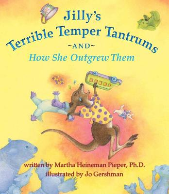 Jilly's Terrible Temper Tantrums and How She Outgrew Them Cover Image