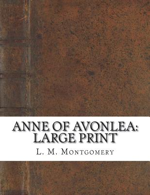 Anne Of Avonlea: Large Print Cover Image