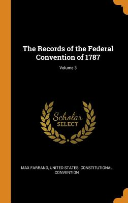 Cover for The Records of the Federal Convention of 1787; Volume 3
