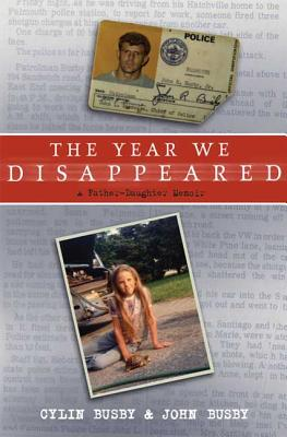 The Year We Disappeared: A Father - Daughter Memoir Cover Image