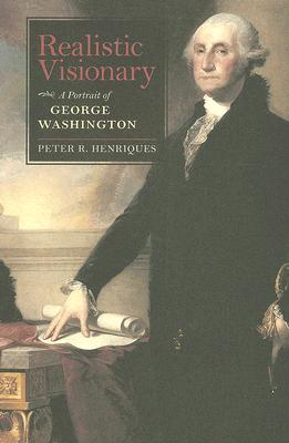 Realistic Visionary: A Portrait of George Washington Cover Image