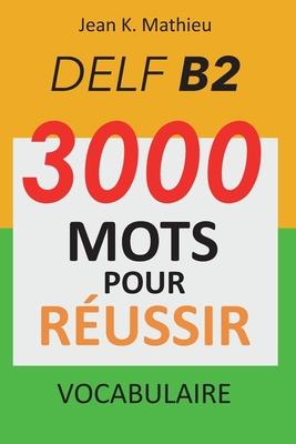 Vocabulaire DELF B2 - 3000 mots pour réussir Cover Image