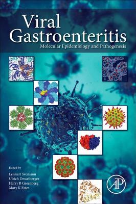 Viral Gastroenteritis: Molecular Epidemiology and Pathogenesis Cover Image