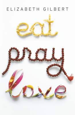 Eat Pray Love 10th-Anniversary Edition Cover