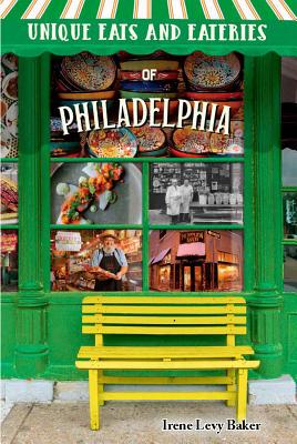 Unique Eats and Eateries of Philadelphia Cover Image
