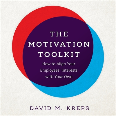 The Motivation Toolkit Lib/E: How to Align Your Employees' Interests with Your Own Cover Image