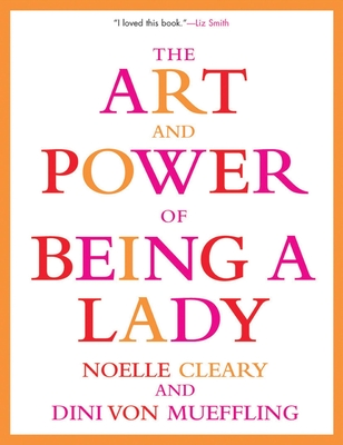 The Art and Power of Being a Lady Cover
