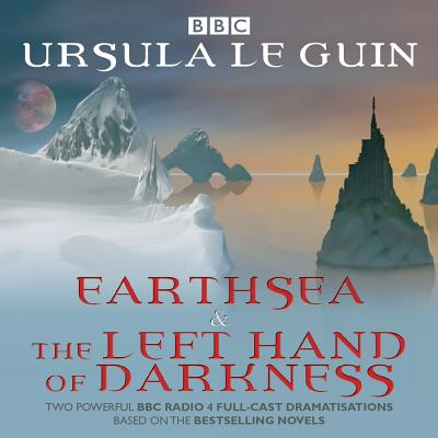 Earthsea & The Left Hand of Darkness: Two BBC Radio 4 Full-Cast Dramatisations Cover Image