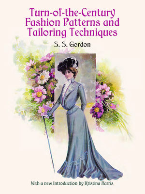 Turn-Of-The-Century Fashion Patterns and Tailoring Techniques (Dover Fashion and Costumes) Cover Image