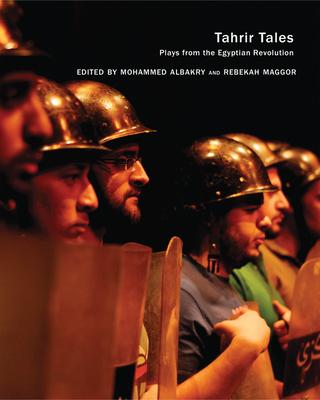 Tahrir Tales: Plays from the Egyptian Revolution (In Performance) Cover Image