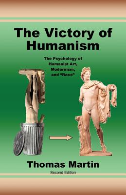 The Victory of Humanism: The Psychology of Humanist Art, Modernism, and Race Cover Image