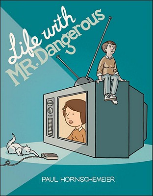 Life with Mr. Dangerous Cover