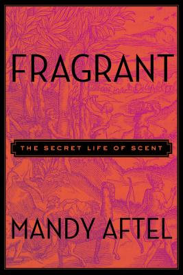 Fragrant: The Secret Life of Scent Cover Image