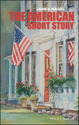 The American Short Story Handbook (Wiley Blackwell Literature Handbooks) Cover Image