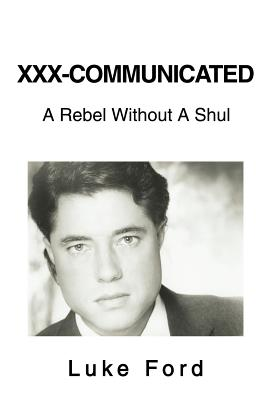 XXX-Communicated: A Rebel Without A Shul Cover Image