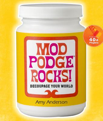 Mod Podge Rocks! Cover