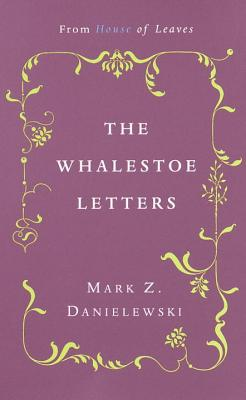 The Whalestoe Letters: From House of Leaves Cover Image