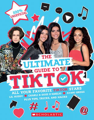 TikTok: The Ultimate Unofficial Guide! (Media tie-in) Cover Image