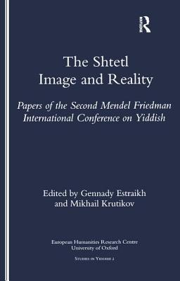 The Shtetl: Image and Reality (Studies in Yiddish #2) Cover Image