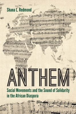 Anthem: Social Movements and the Sound of Solidarity in the African Diaspora Cover Image