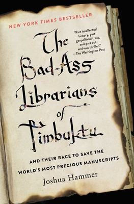 The Bad-Ass Librarians of Timbuktu: And Their Race to Save the World's Most Precious Manuscripts Cover Image