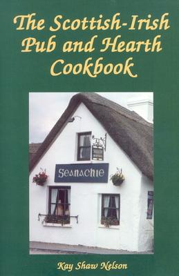 The Scottish-Irish Pub and Hearth Cookbook Cover Image