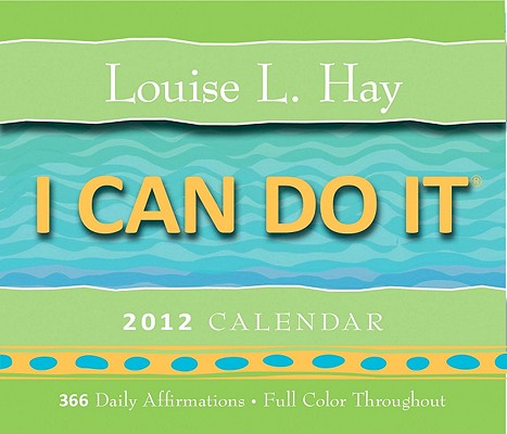 I Can Do It 2012 Calendar: 366 Daily Affirmations Cover Image