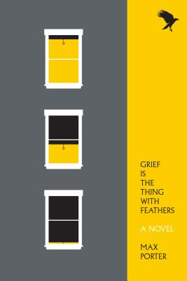 Grief Is the Thing with Feathers: A Novel Cover Image
