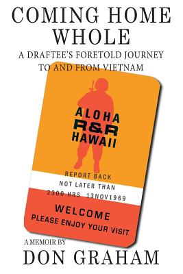 Coming Home Whole: A Draftee's Foretold Journey To and From Vietnam Cover Image