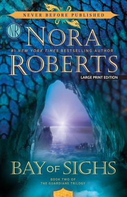 Bay of Sighs (Nora Roberts Quality Paperback Originals - Large Print) Cover Image