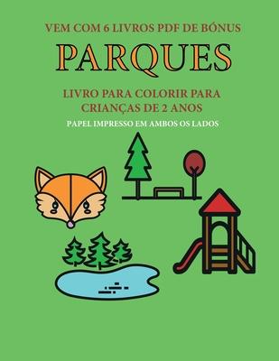 Livro para colorir para crianças de 2 anos (Parques): Este livro tem 40 páginas coloridas com linhas extra espessas para reduzir a frustração e melhor Cover Image