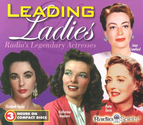 Leading Ladies: Radio's Legendary Actresses Cover Image