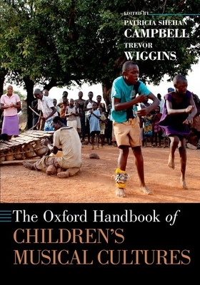 The Oxford Handbook of Children's Musical Cultures (Oxford Handbooks) Cover Image