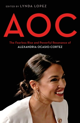 AOC: The Fearless Rise and Powerful Resonance of Alexandria Ocasio-Cortez Cover Image