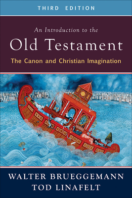 An Introduction to the Old Testament, Third Edition: The Canon and Christian Imagination Cover Image