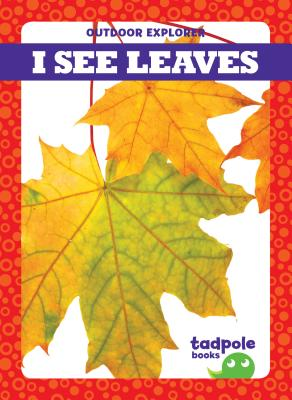 I See Leaves (Outdoor Explorer) Cover Image