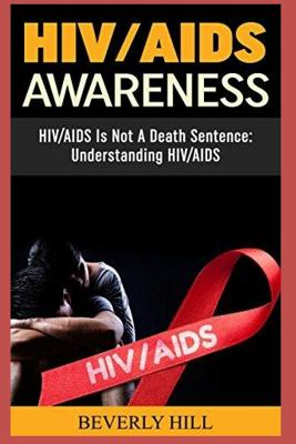 Hiv/AIDS Awareness: Hiv/AIDS Is Not a Death Sentence Cover Image