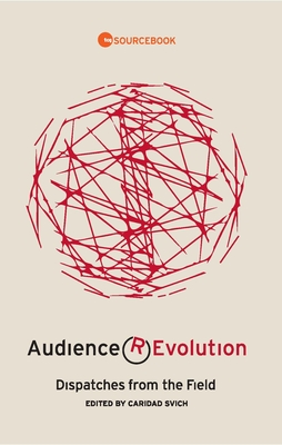 Audience Revolution: Dispatches from the Field Cover Image
