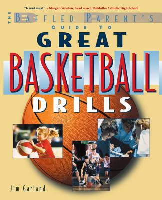 Cover for The Baffled Parent's Guide to Great Basketball Drills (Baffled Parent's Guides)