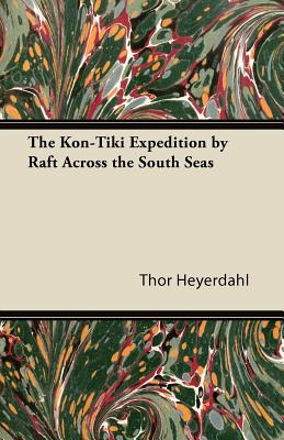 The Kon-Tiki Expedition by Raft Across the South Seas Cover Image