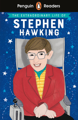 Penguin Reader Level 3: The Extraordinary Life of Stephen Hawking (ELT Graded Reader): Level 3 (Penguin Readers) Cover Image