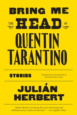Bring Me the Head of Quentin Tarantino: Stories Cover Image